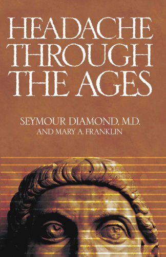 Headache Through the Ages, SEYMOUR DIAMOND, MARY A. FRANKLIN