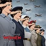 World War Women: Canadian Women and T...