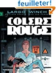 Largo Winch - tome 18 - Col�re rouge...