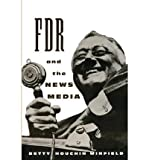 img - for [ { FDR AND THE NEWS MEDIA } ] by Winfield, Betty Houchin (AUTHOR) Mar-01-1994 [ Paperback ] book / textbook / text book