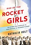 Rise of the Rocket Girls: The Women W...
