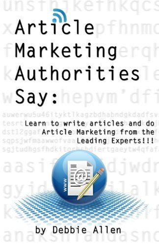 Article Marketing Authorities Say: Learn to Write Articles And Do Article Marketing From The Leading Experts!!!