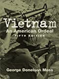 img - for Vietnam: An American Ordeal (5th Edition) 5th edition by Moss, George Donelson published by Prentice Hall Paperback book / textbook / text book