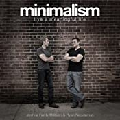Minimalism: Live a Meaningful Life | [Joshua Fields Millburn, Ryan Nicodemus]