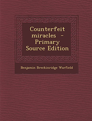 Counterfeit Miracles - Primary Source Edition