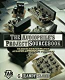 Audiophile's Project Sourcebook: 80 High-performance Audio Electronics Projects (TAB Electonics)