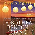 Porch Lights (       UNABRIDGED) by Dorothea Benton Frank Narrated by Robin Miles