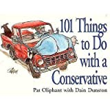 101 Things to Do With a Conservative (0836225465) by Oliphant, Pat