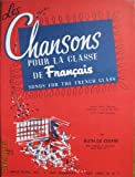 Les Chansons Pour La Classe De Francais (Sheet Music) (Songs for the French Class)