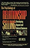 img - for The Psychology of Relationship Selling: Developing Repeat and Referral Business by Owens, Orv (2000) Hardcover book / textbook / text book