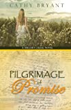 Pilgrimage of Promise (A Millers Creek Novel) (Volume 4)