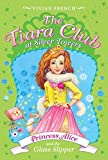 The Tiara Club at Silver Towers 10: Princess Alice and the Glass Slipper (0061124478) by French, Vivian