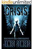 CRISIS (Descendants Saga: Crisis Sequence Book 2)