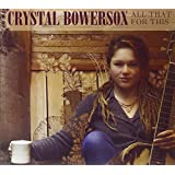BOWERSOX, CRYSTAL - ALL THAT FOR THIS