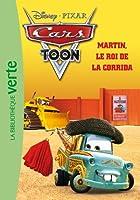 Cars toon,3 : Martin - Le roi de la corrida