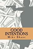 Good Intentions: The First Chad Hamilton Novel (Chad Hamilton Series) (Volume 1)
