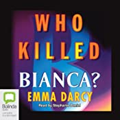 Who Killed Bianca? | [Emma Darcy]