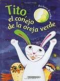img - for Tito: El conejo de la oreja verde (Spanish Edition) book / textbook / text book