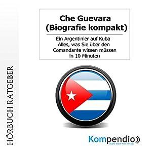 Che Guevara (Biografie kompakt) Hörbuch
