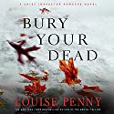 Bury Your Dead: A Chief Inspector Gamache Novel Audiobook by Louise Penny Narrated by Ralph Cosham