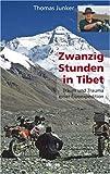 Zwanzig Stunden in Tibet - Reportage - Thomas Junker