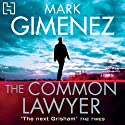 The Common Lawyer Hörbuch von Mark Gimenez Gesprochen von: Christopher Ragland