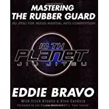 Mastering the Rubber Guard: Jiu Jitsu for Mixed Martial Arts Competition ~ Erich Krauss