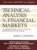Technical Analysis of the Financial Markets (0735200661) by John J. Murphy