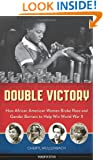 Double Victory: How African American Women Broke Race and Gender Barriers to Help Win World War II (Women of Action)