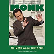 Mr. Monk and the Dirty Cop | [Lee Goldberg]