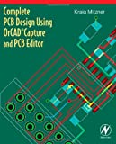 echange, troc Kraig Mitzner - Complete PCB Design Using OrCAD Capture And Editor