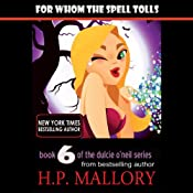 For Whom the Spell Tolls: Dulcie O'Neil, Book 6 | [H.P. Mallory]