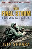 img - for The Final Storm A Novel of the War in the Pacific by Shaara, Jeff [Ballantine,2012] (Paperback) Reprint Edition book / textbook / text book
