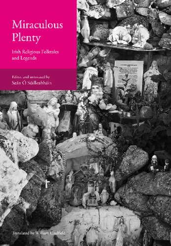 Miraculous Plenty: Irish Religious Folktales and Legends (Scribhinni Bealoidis / Folklore Studies), Sean O Suilleabhain