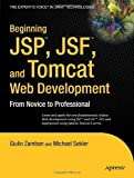 Beginning JSP , JSF  and Tomcat  Web Development: From Novice to Professional