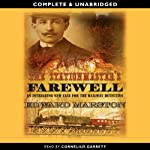 The Stationmaster's Farewell (       UNABRIDGED) by Edward Marston Narrated by Cornelius Garrett