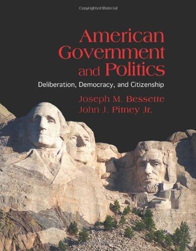 American Government and Politics: Deliberation, Democracy...