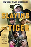 img - for Slaying the Tiger: A Year Inside the Ropes on the New PGA Tour book / textbook / text book