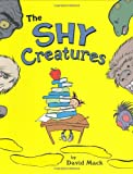 The Shy Creatures (0312367945) by Mack, David