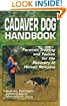 Cadaver Dog Handbook: Forensic Traini...