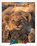 img - for Baby Animals II (Zoobooks Series) book / textbook / text book