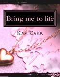 Bring me to life (The golden collection Book 1)