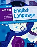 OCR GCSE English Language: Student Book 2: Assessment preparation for Component 01 and Component 02 (English Gcse for Ocr)