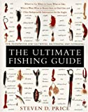 The Ultimate Fishing Guide: For Freshwater and Saltwater Baitfishing and Flyfishing