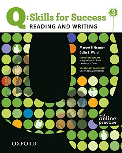 Q: Skills for Success Reading and Writing 3 Margot F. Gramer Colin S. Ward Oxford University Press