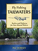 Amazon.com: Fly Fishing Tailwaters: Tactics and Patterns for Year-Round Waters (9780811705127): Pat Dorsey: Books