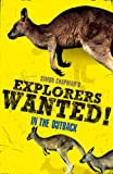 Simon Chapman Explorers Wanted!: In the Outback