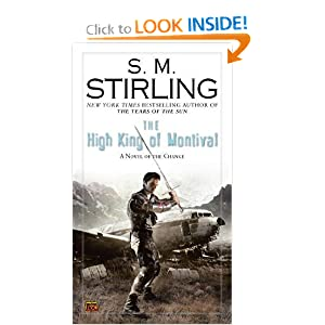 The High King of Montival: A Novel of the Change (Change Series) by S. M. Stirling