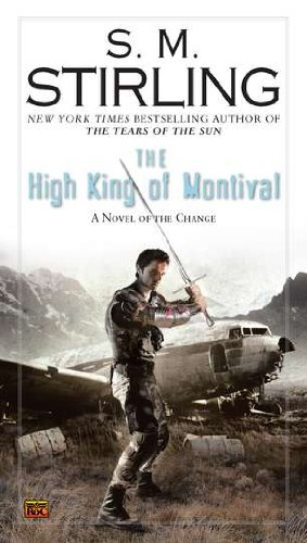 The High King of Montival: A Novel of the Change (Change Series)