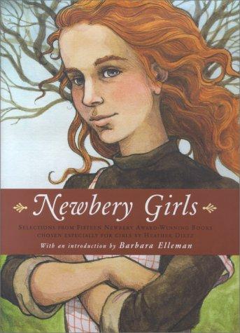 Newbery Girls: Selections from Fifteen Newbery Award-winning books chosen especially for girls